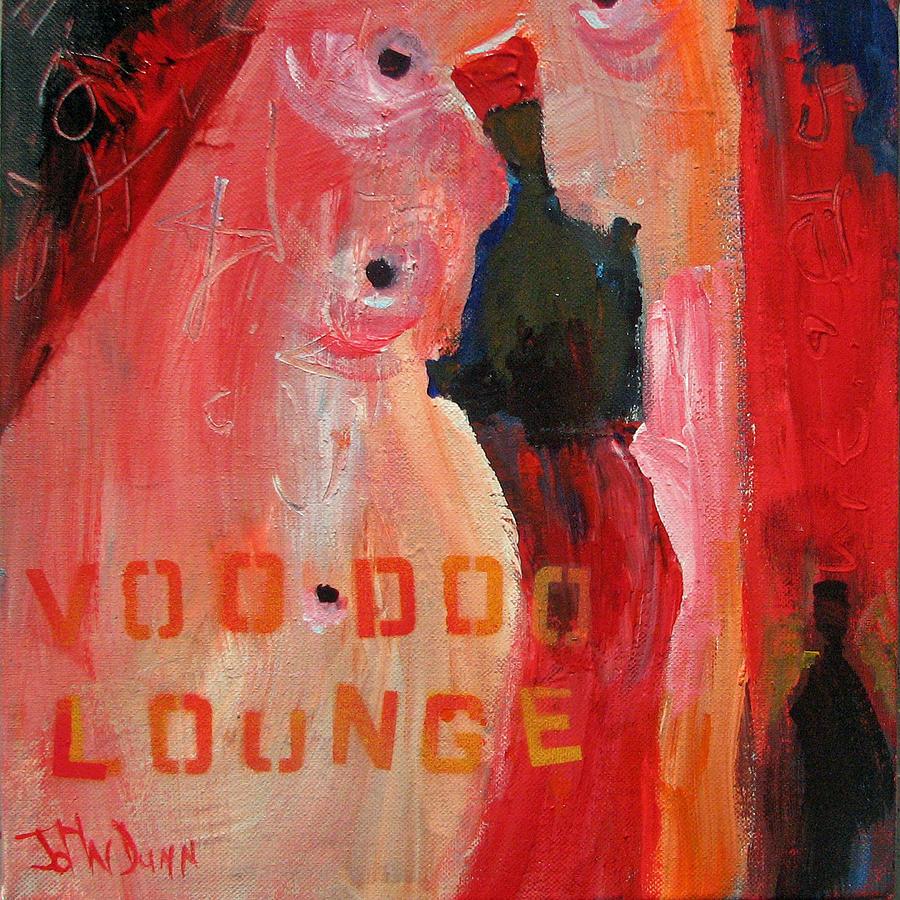 John Painting - Voo Doo Lounge by John Dunn