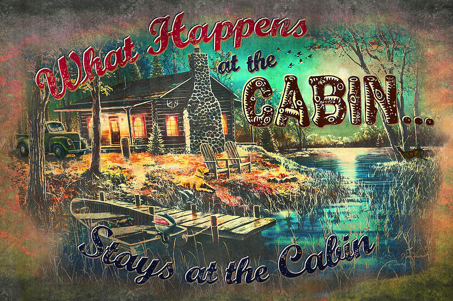 What Happens At Cabin Painting  - What Happens At Cabin Fine Art Print