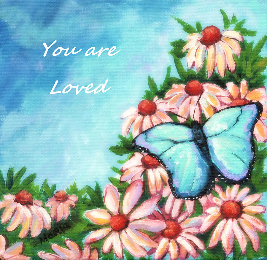 You Are Loved Painting  - You Are Loved Fine Art Print