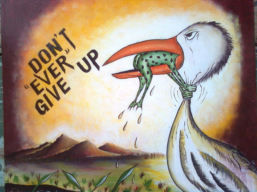 Painting - Dont Ever Give Up by Kchris Osuji
