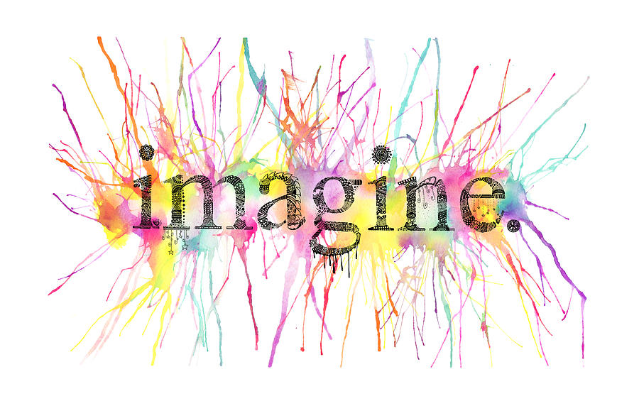 Imagine. Mixed Media  - Imagine. Fine Art Print