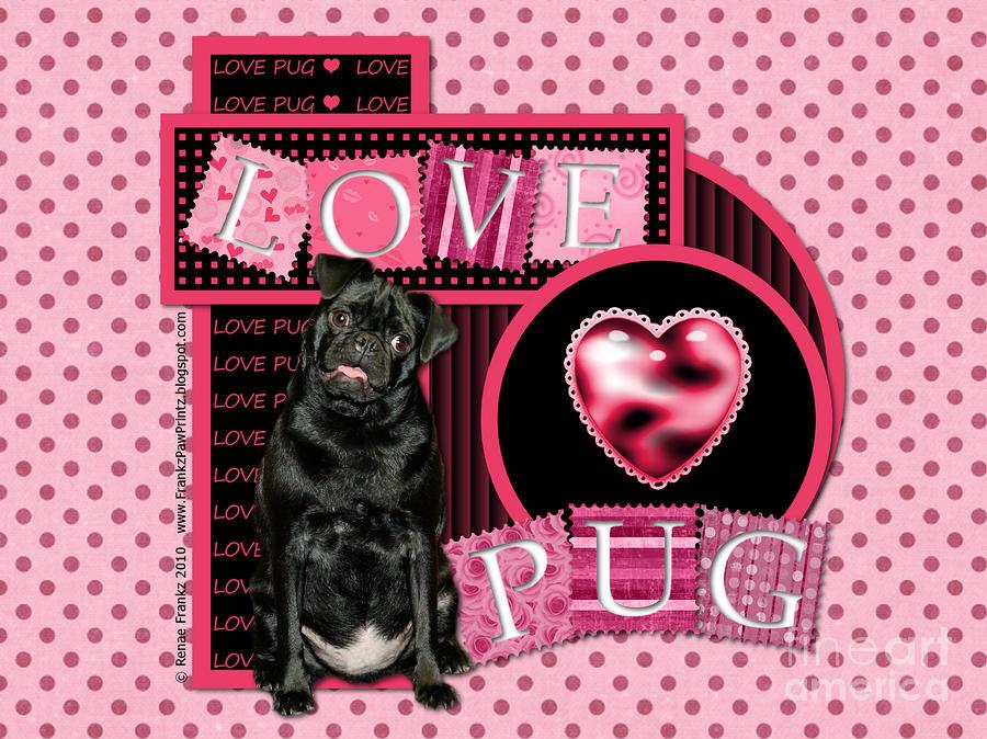 Valentines - Sweetest Day - Love Pug Digital Art