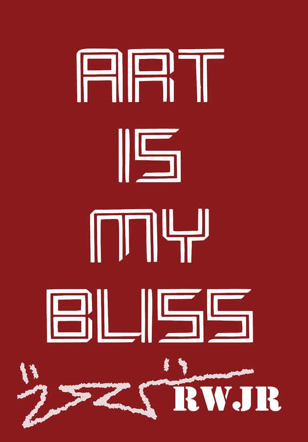 Art Is My Bliss Digital Art