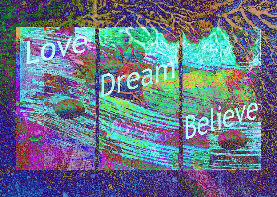 Love Dream Believe Digital Art