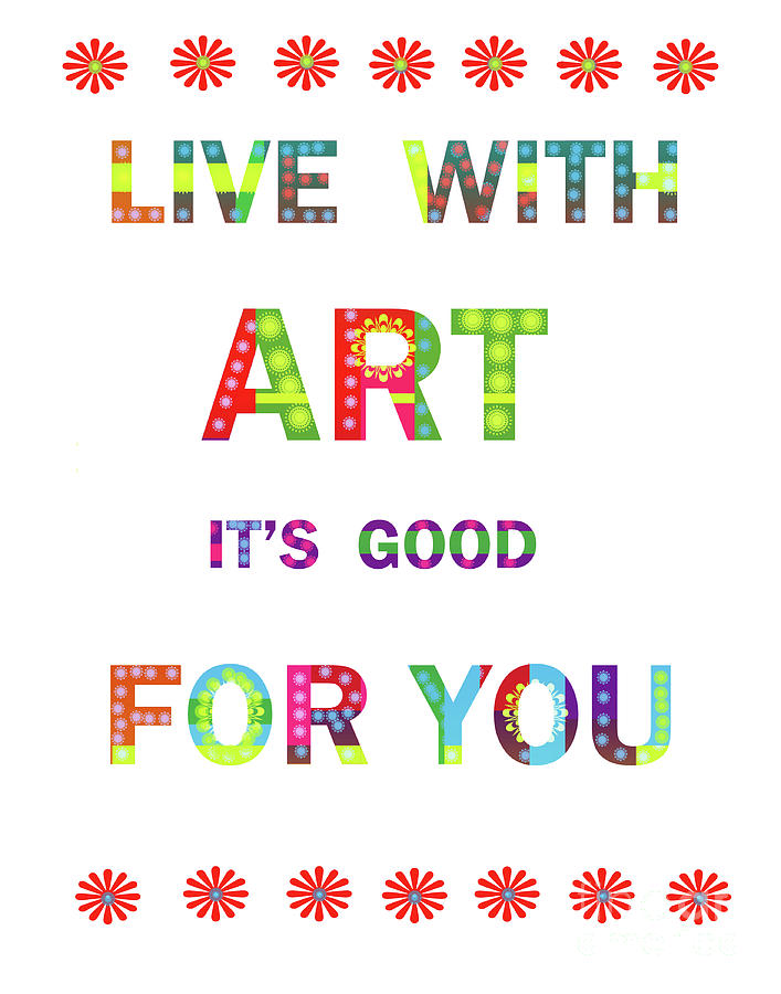 Live Mixed Media - Quote Art by Ricki Mountain