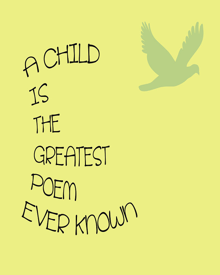 A Child Is The Greatest Poem Ever Known Digital Art  - A Child Is The Greatest Poem Ever Known Fine Art Print
