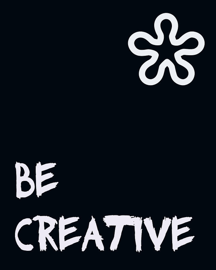 Be Creative Digital Art  - Be Creative Fine Art Print