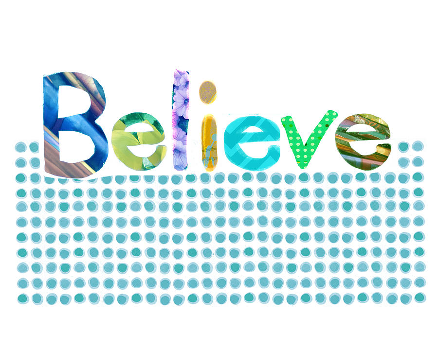 Believe Digital Art  - Believe Fine Art Print