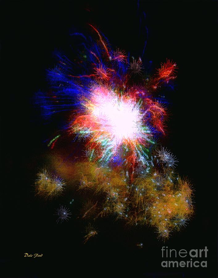 Fireworks Digital Art - Born On The 4th Of July by Dale   Ford