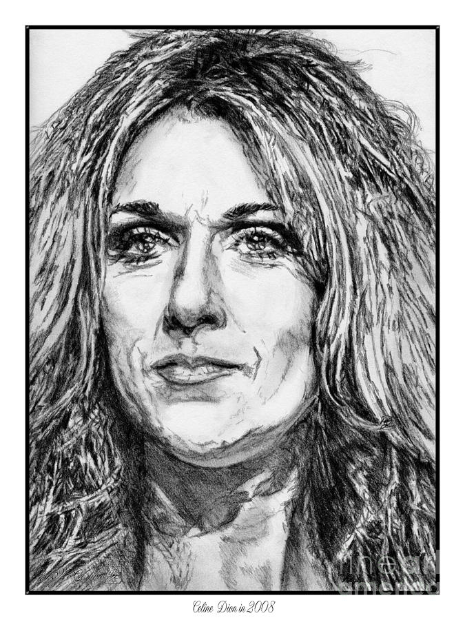Celine Dion In 2008 Drawing  - Celine Dion In 2008 Fine Art Print