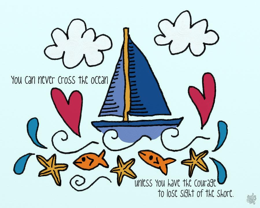Courage To Sail Mixed Media