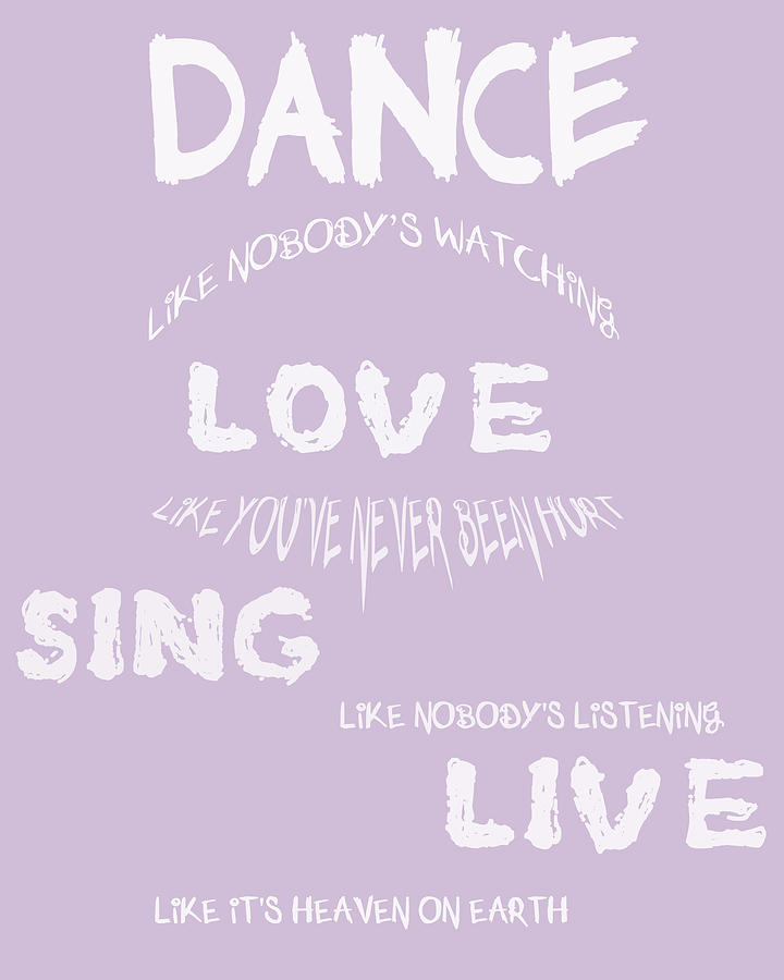 Dance Like Nobodys Watching - Lilac Digital Art