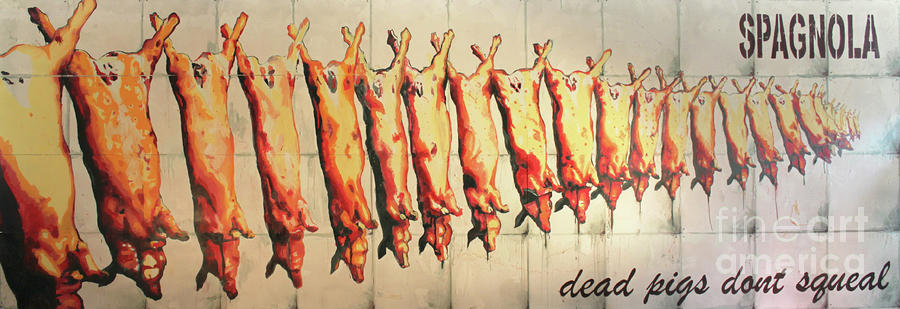 Dead Pigs Dont Squeal Painting