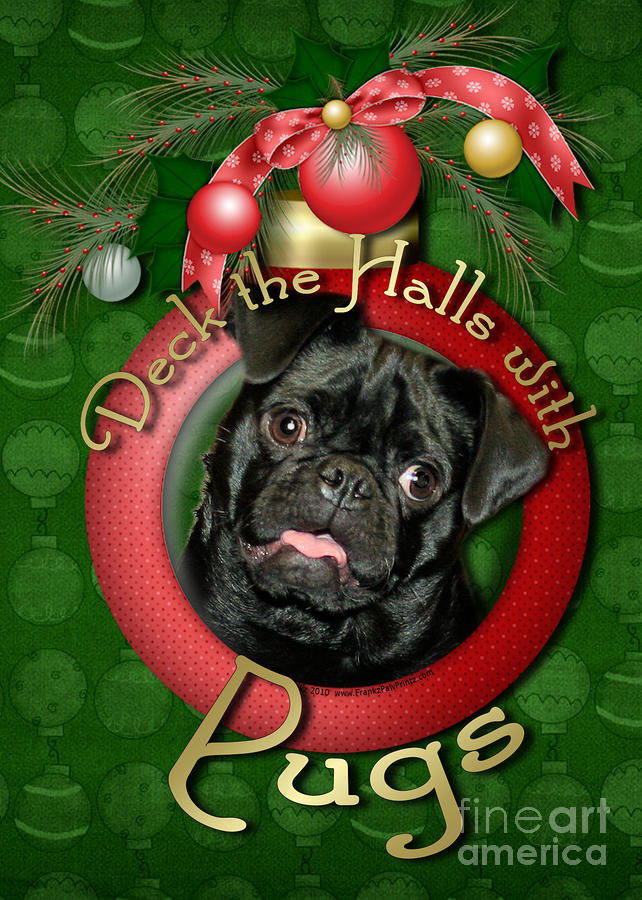 Deck The Halls With Pugs Digital Art  - Deck The Halls With Pugs Fine Art Print