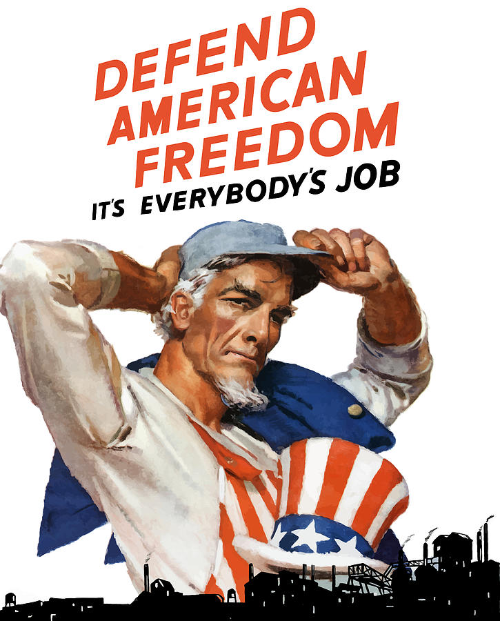 Defend American Freedom Its Everybodys Job Painting  - Defend American Freedom Its Everybodys Job Fine Art Print