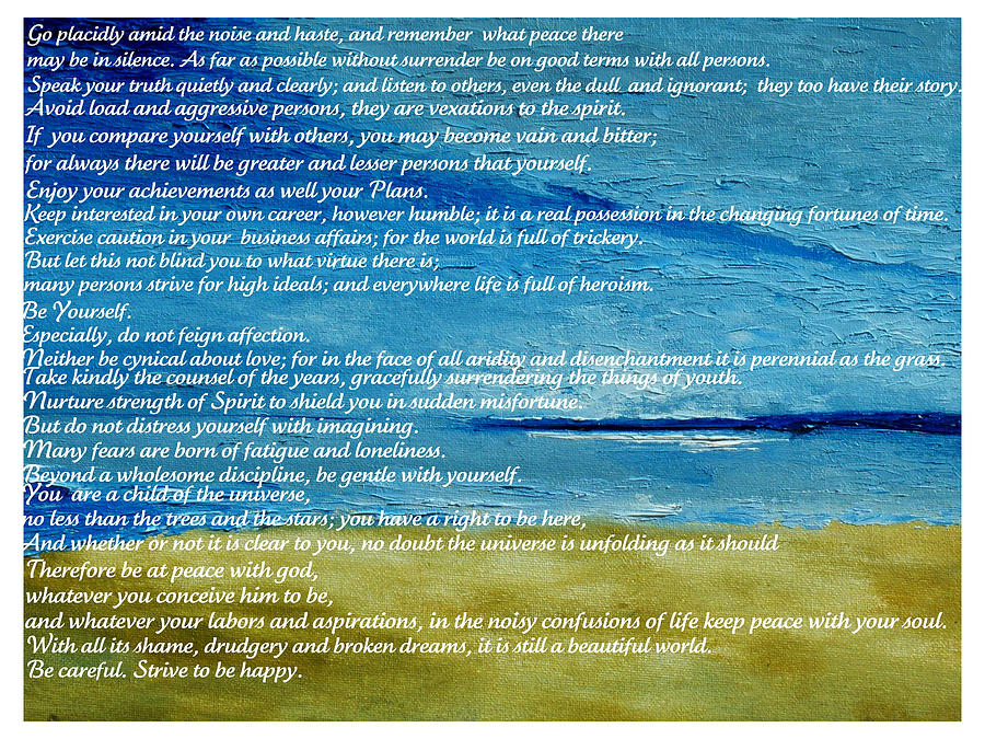 Desiderata Painting  - Desiderata Fine Art Print