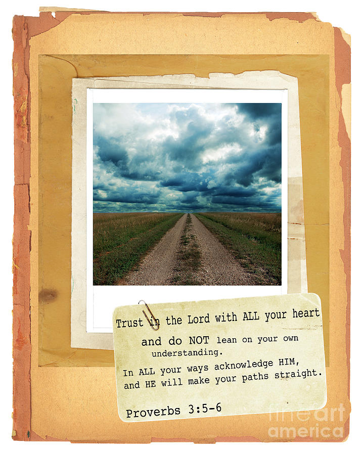 Dirt Road With Scripture Verse Photograph  - Dirt Road With Scripture Verse Fine Art Print