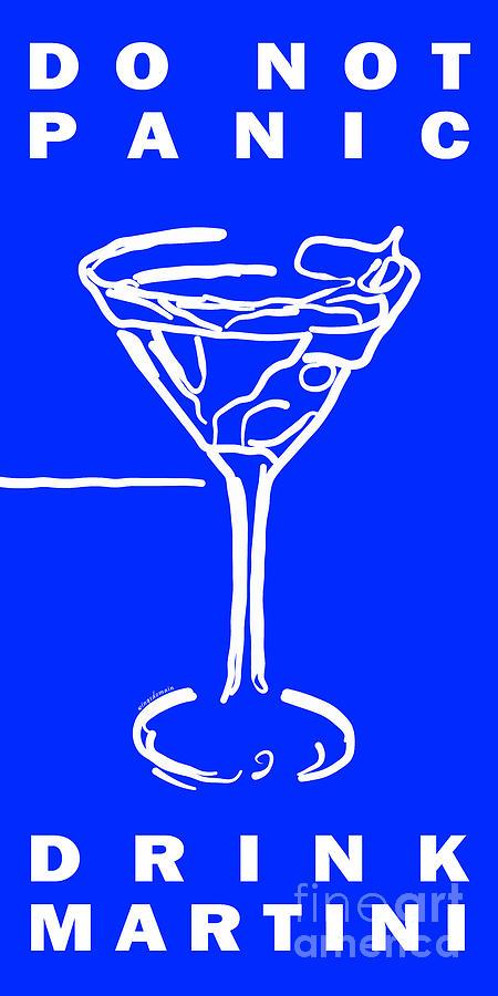 Do Not Panic - Drink Martini - Blue Photograph