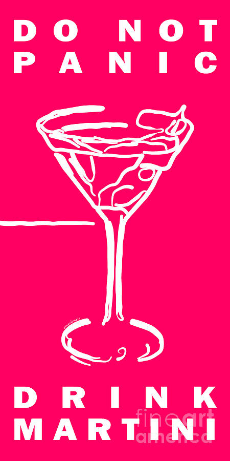 Do Not Panic - Drink Martini - Pink Photograph