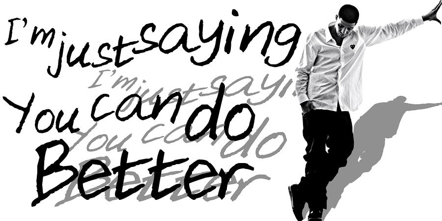 Drake - Do Better By Gbs Digital Art  - Drake - Do Better By Gbs Fine Art Print