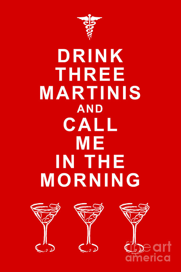 Drink Three Martinis And Call Me In The Morning - Red Photograph