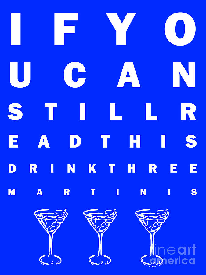 Eye Exam Chart - If You Can Read This Drink Three Martinis - Blue Photograph  - Eye Exam Chart - If You Can Read This Drink Three Martinis - Blue Fine Art Print