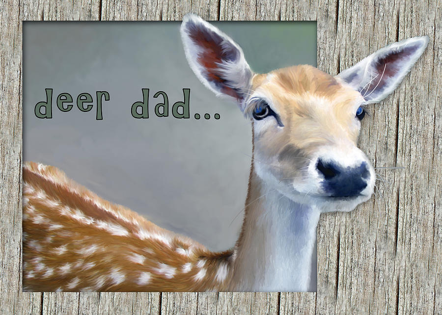 Fathers Day Deer Dad Painting  - Fathers Day Deer Dad Fine Art Print