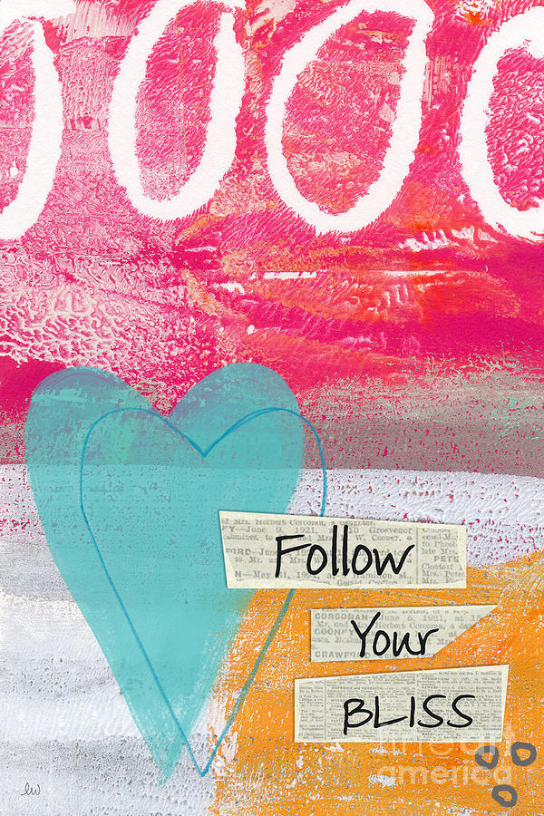 Follow Your Bliss Mixed Media