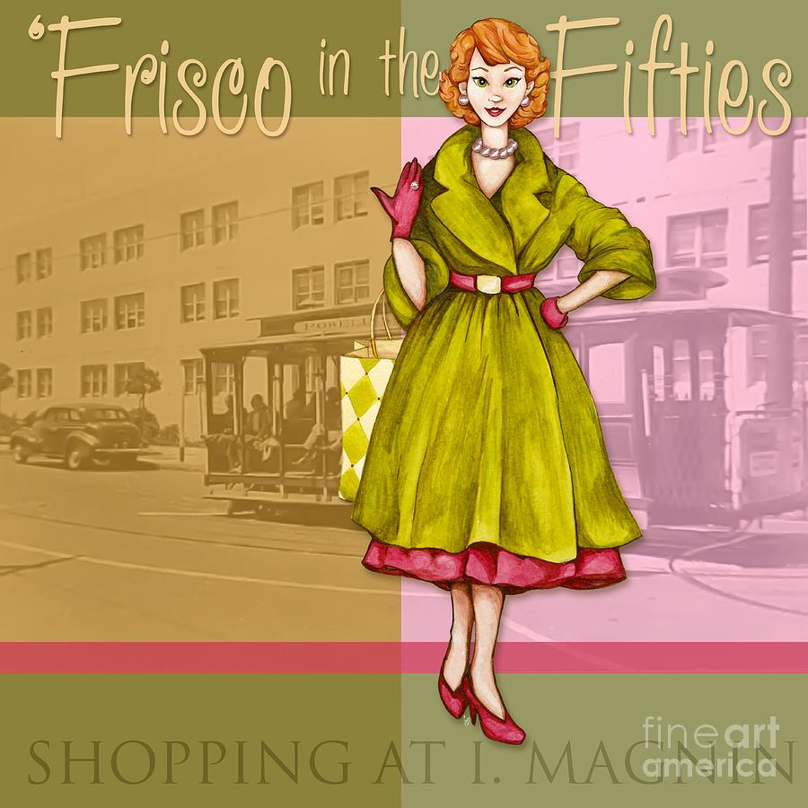 Frisco In The Fifties Shopping At I Magnin Mixed Media  - Frisco In The Fifties Shopping At I Magnin Fine Art Print