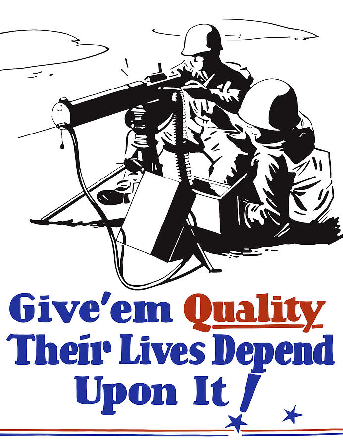 Give Em Quality Their Lives Depend On It Painting  - Give Em Quality Their Lives Depend On It Fine Art Print