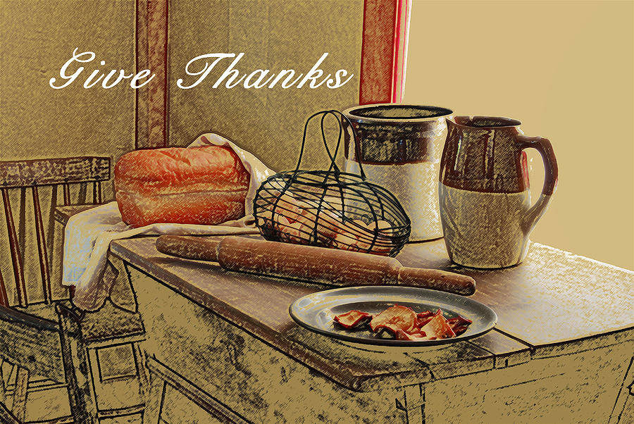 Give Thanks Photograph  - Give Thanks Fine Art Print