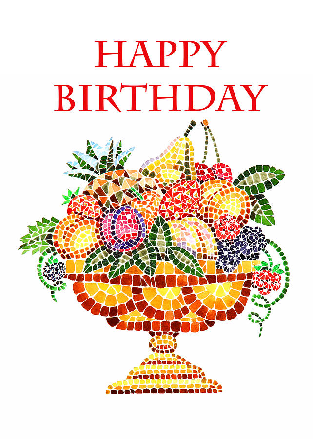 Happy Birthday Card Fruit Vase Mosaic Painting  - Happy Birthday Card Fruit Vase Mosaic Fine Art Print