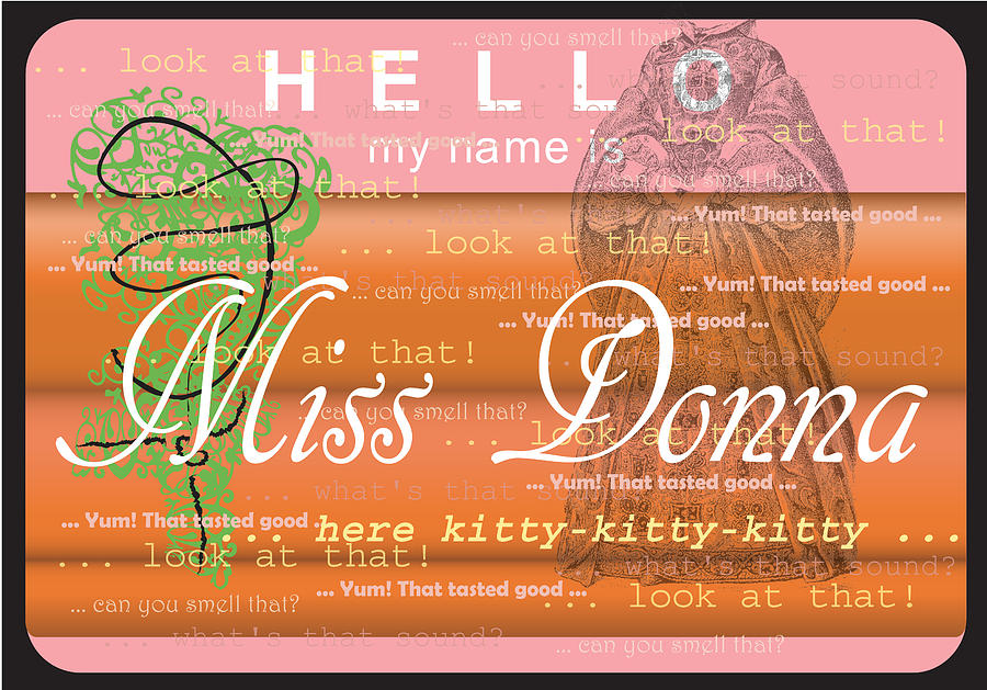 Hello My Name Is Miss Donna Digital Art  - Hello My Name Is Miss Donna Fine Art Print