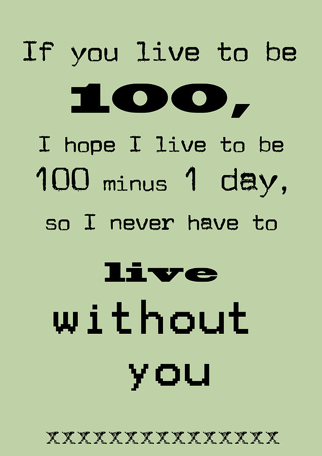If You Live To Be 100 - Green Digital Art  - If You Live To Be 100 - Green Fine Art Print