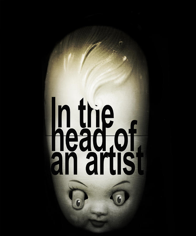 In The Head Of An Artist Photograph  - In The Head Of An Artist Fine Art Print