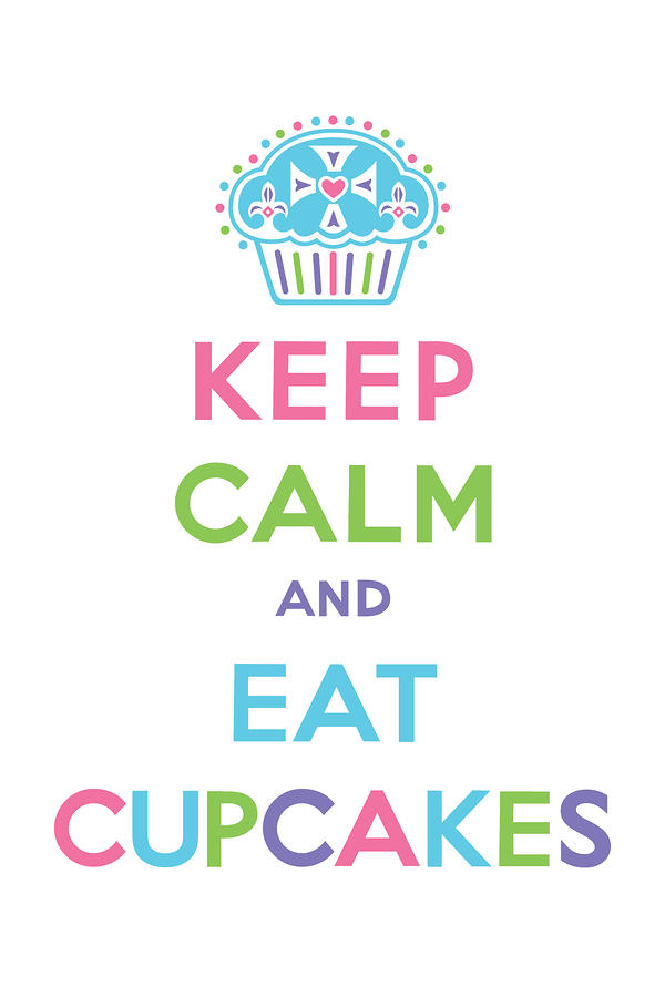 Keep Calm And Eat Cupcakes - Multi Pastel Digital Art  - Keep Calm And Eat Cupcakes - Multi Pastel Fine Art Print