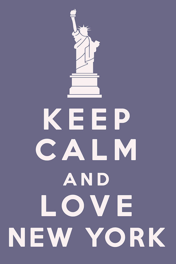 I Love You New York Quotes : All About Keep Calm Sayings - The Fashion World