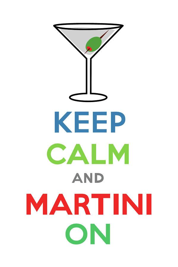 Keep Calm And Martini On Digital Art