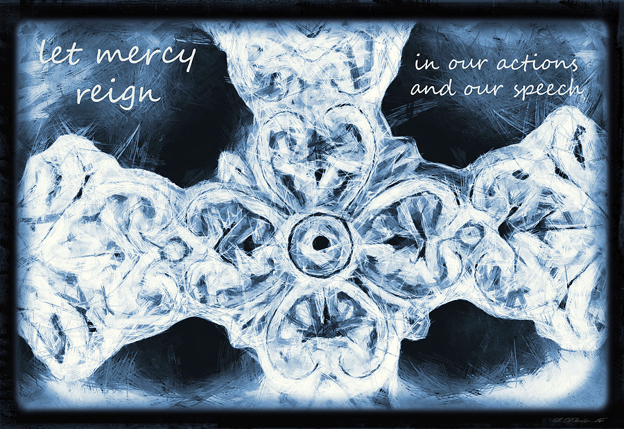 Let Mercy Reign With Lyrics Mixed Media  - Let Mercy Reign With Lyrics Fine Art Print