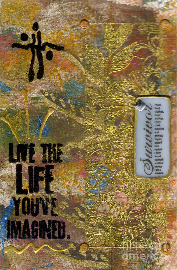 Life As You Imagined It Mixed Media  - Life As You Imagined It Fine Art Print