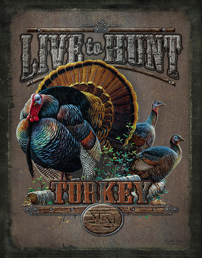 Live To Hunt Turkey Painting  - Live To Hunt Turkey Fine Art Print