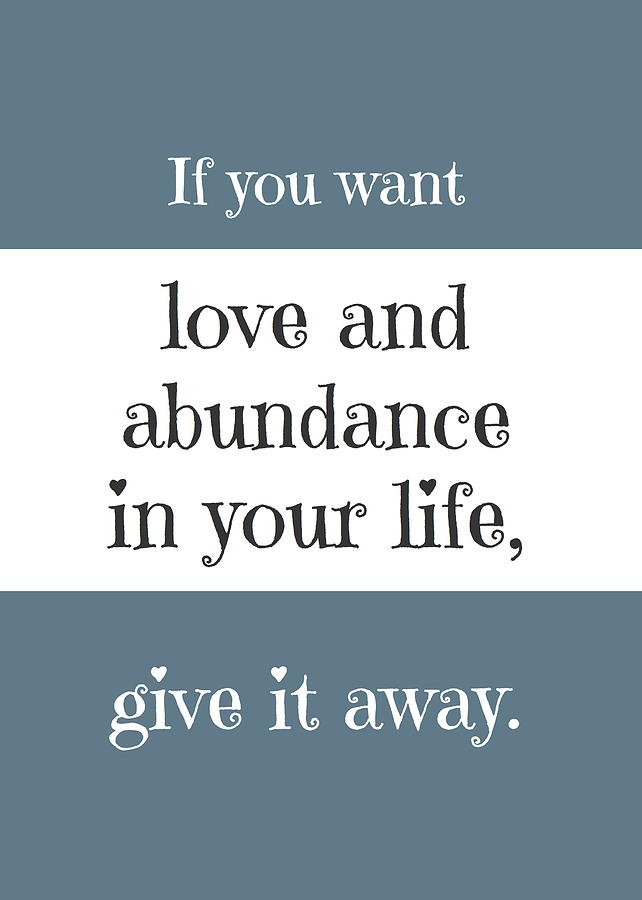 Love And Abundance Digital Art  - Love And Abundance Fine Art Print