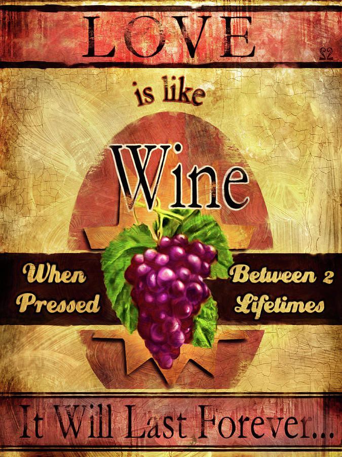 Love Is Like Wine Painting  - Love Is Like Wine Fine Art Print