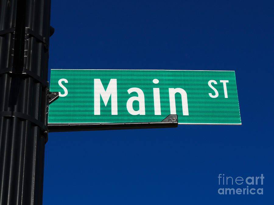 Main Street Sign Photograph  - Main Street Sign Fine Art Print