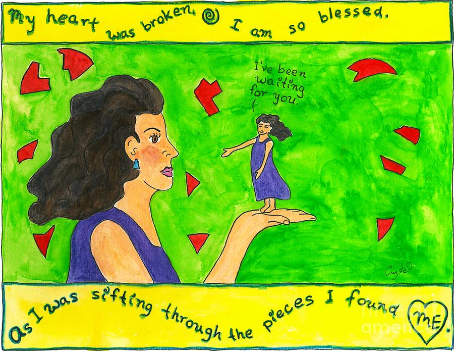 Broken Heart Painting - My Heart Was Broken. I Am So Blessed... by Heart-Led Woman