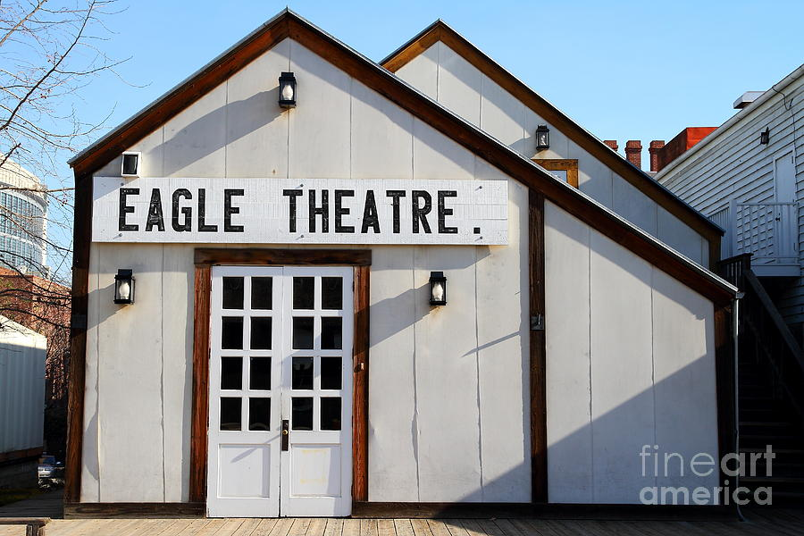 Old Sacramento California . Eagle Theatre . 7d11490 Photograph