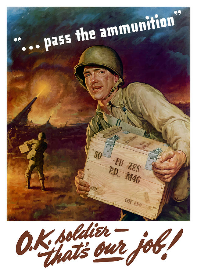 Pass The Ammunition Painting  - Pass The Ammunition Fine Art Print