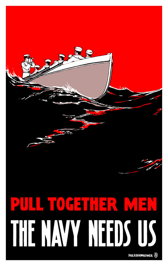 Pull Together Men The Navy Needs Us Digital Art  - Pull Together Men The Navy Needs Us Fine Art Print