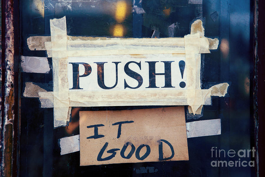 Push It Good Photograph  - Push It Good Fine Art Print
