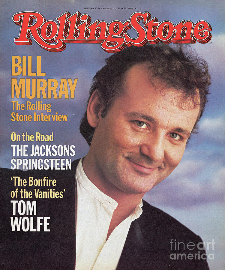 Rolling Stone Cover - Volume #428 - 8/16/1984 - Bill Murray Photograph  - Rolling Stone Cover - Volume #428 - 8/16/1984 - Bill Murray Fine Art Print